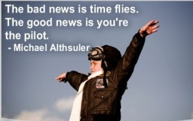 Image result for the bad news is time flies quote