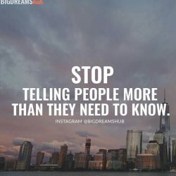 Image result for Stop telling people more than they need to know